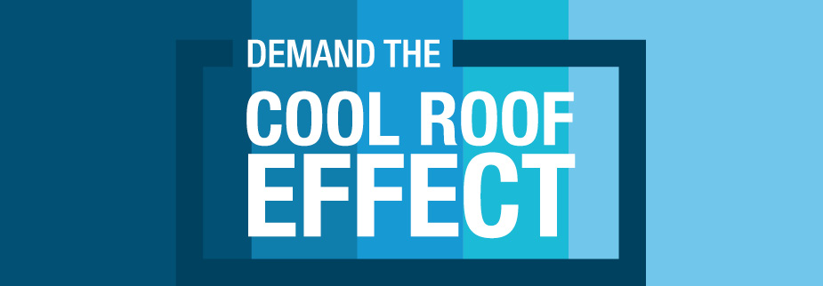 Demand the Cool Roof Effect